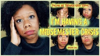 I'm Having A Midsemester Crisis! - Follow Me Through Grad School Episode 207