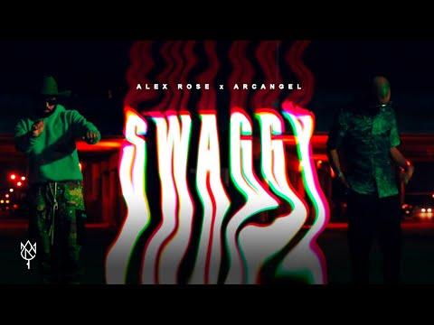 Swaggy - Alex Rose ft Arcangel