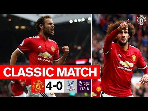 MUFC Classics   Rampant Reds defeat Palace   United 4-0 Crystal Palace (17/18)