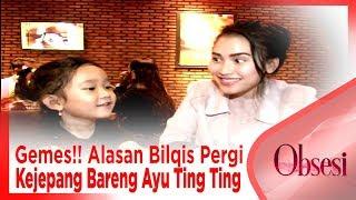 Video Gemes!! Alasan Bilqis Pergi Kejepang Bareng Ayu Ting Ting - OBSESI MP3, 3GP, MP4, WEBM, AVI, FLV September 2018