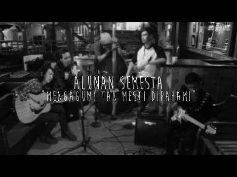 Download Lagu Alunan Semesta - Mengagumi Tak Mesti Dipahami (Live) Music Video