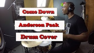"""Anderson .Paak - """"Come Down"""" Drum Cover"""