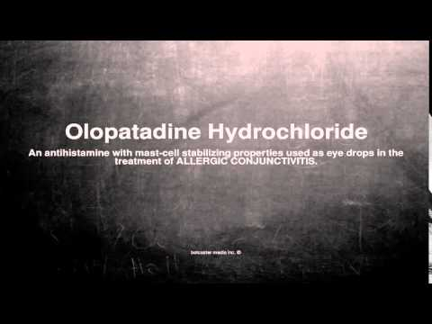 Medical vocabulary: What does Olopatadine Hydrochloride mean