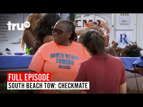 South Beach Tow | Season 7: Checkmate | Watch the Full Episode | truTV