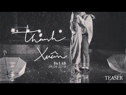 Thanh Xuân - Da LAB (MV Teaser) - Thời lượng: 25 giây.