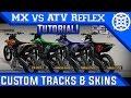 Mx Vs Atv Reflex How To Get Custom Tracks Skins Gear Hd