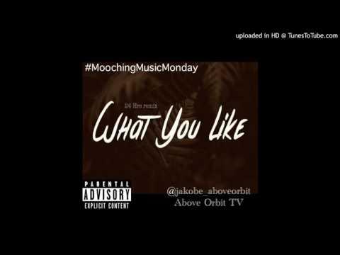 """24hrs """"What You Like"""" remix Feat. Jakobe"""