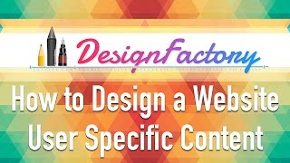 How to Design a Website - User Specific Content