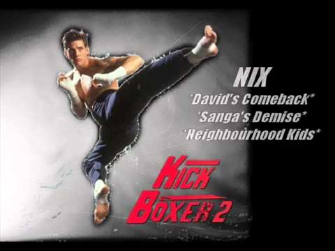 Nix - Kickboxer 2 - David's Comeback/Sanga's Demise/Neighbourhood Kids