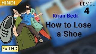 Video किरण बेदी,  अगर एक जूता खो जाये : Learn Hindi with subtitles - Story for Children