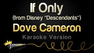 "Dove Cameron - If Only (from Disney ""Descendants"") (Karaoke Version)"