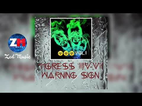 Tigress 34-7 - Warning Sign 2.0 [Official Audio] Zambian Music 2018
