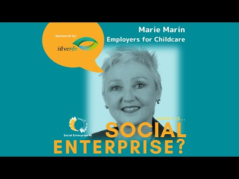 What is Social Enterprise? Marie Marin talks to Cate Conway about Employers For Childcare