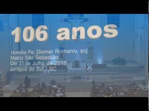 Homilia Pe .Diomar Romaniv, scj 106 anos da Matriz 31 07 2018