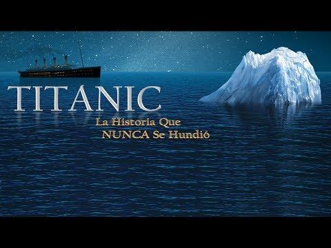 TITANIC La Historia Que NUNCA Se HUNDIÓ (Documental)