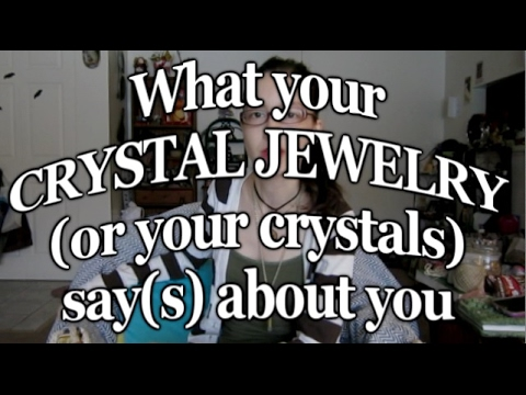 What Your Crystal Jewelry Means!