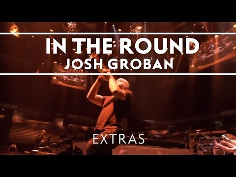 Josh Groban - In The Round Rehearsals: 2 [Extras]