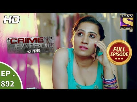 Crime Patrol - Ep 892 - Full Episode - 3rd February, 2018