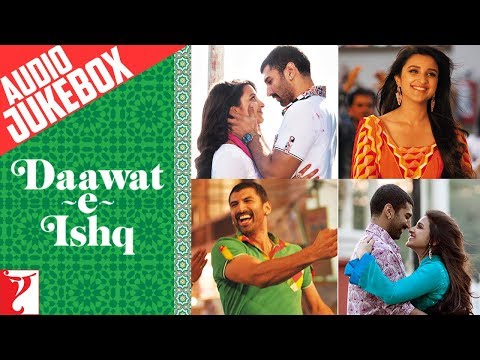 Daawat-e-Ishq - Audio Juke Box