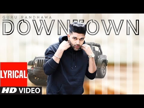 Guru Randhawa: Downtown (Lyrical Video) | Bhushan Kumar | Delbar Arya