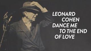 Video Leonard Cohen - Dance Me To The End Of Love MP3, 3GP, MP4, WEBM, AVI, FLV November 2018