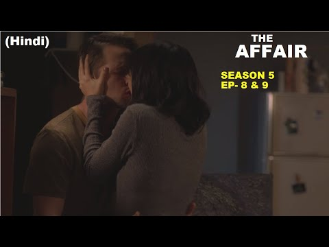 The Affair Season 5 Ep-8 & 9 Explained in Hindi | Web Series Story xpert