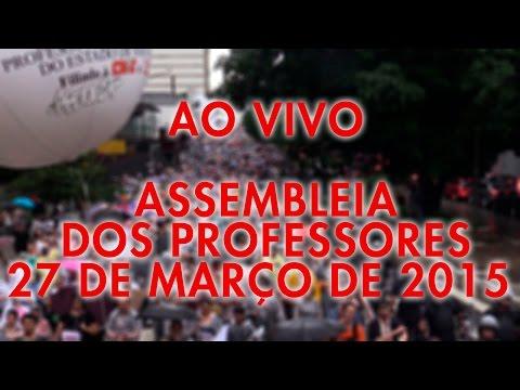Assembleia Estadual 27/03/2015 - A Greve continua!