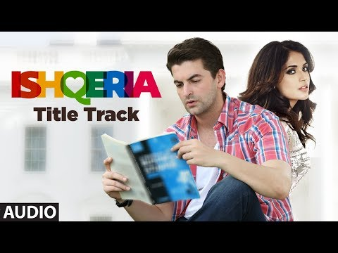 ISHQERIA (Title Track) Full Audio | Richa Chadha |