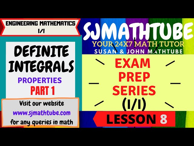 8 - Definite Integrals (1) (Properties Theory And Geometrical Meaning)