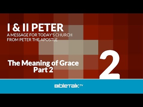 The Meaning of Grace - Part 2