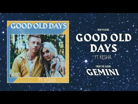 Video MACKLEMORE FEAT KESHA - GOOD OLD DAYS download in MP3, 3GP, MP4, WEBM, AVI, FLV January 2017