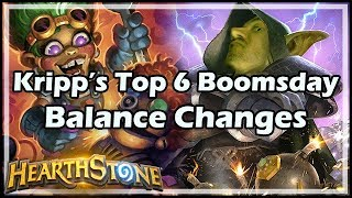Kripp's Top 6 Boomsday Balance Changes - Boomsday / Hearthstone