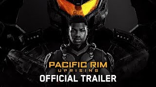 Pacific Rim Uprising - Official Trailer