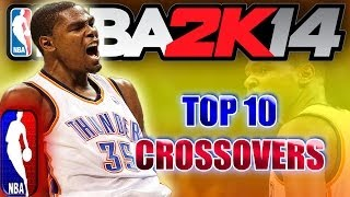 NBA 2K14 OFFICIAL TOP 10 CROSSOVERS of the WEEK ft. Kevin Durant