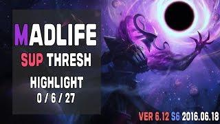 0618 매드라이프 서폿 쓰레쉬 하이라이트 0-6-27 // Madlife Sup Thresh // League of Legends