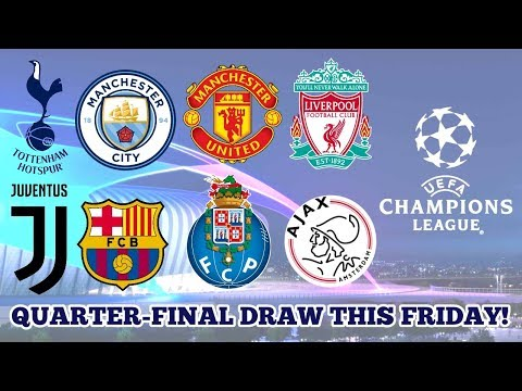 CHAMPIONS LEAGUE QUARTER-FINAL DRAW: Who Will Tottenham Face? First European Game at New Stadium