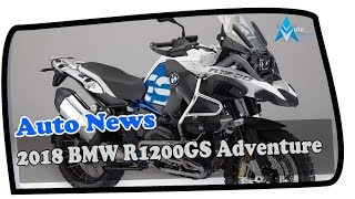 8. NEWS UPDATE !!! 2018 BMW R1200GS Adventure Price & Spec