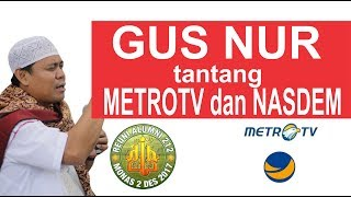 Video Gawat...!!! GUS NUR tantang METROTV dan NASDEM MP3, 3GP, MP4, WEBM, AVI, FLV Februari 2019