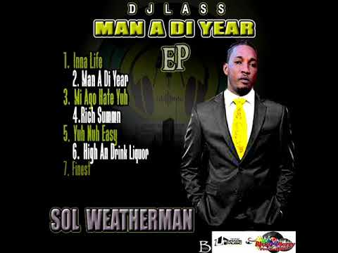 Video Sol Weatherman - Man A Di Year (Ep Album 2018) Megamix By DJLass Angel Vibes (July 2018) download in MP3, 3GP, MP4, WEBM, AVI, FLV January 2017