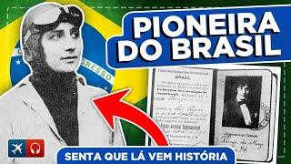 A primeira mulher com carteira de piloto no Brasil EP #459
