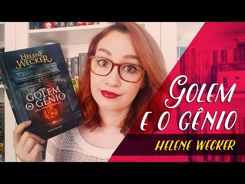 Golem e o Gênio (Helene Wecker) | Resenhando Sonhos