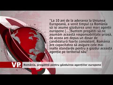 România, pregătită pentru găzduirea agențiilor europene