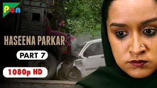 Video Haseena Parkar Full Movie HD 1080p | Shraddha Kapoor & Siddhanth Kapoor | Bollywood Movie | Part 7 MP3, 3GP, MP4, WEBM, AVI, FLV Agustus 2018