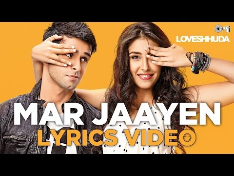 Video Mar Jaayen - Lyrical Vídeo | Loveshhuda | Girish, Navneet | Atif, Mithoon download in MP3, 3GP, MP4, WEBM, AVI, FLV January 2017