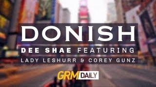Dee Shae - Donish ft Lady Leshurr & Cory Gunz [GRM DAILY]