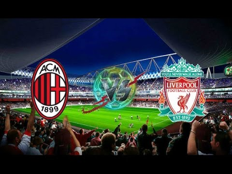 LIVE : Liverpool Vs AC Milan  - 720p HD