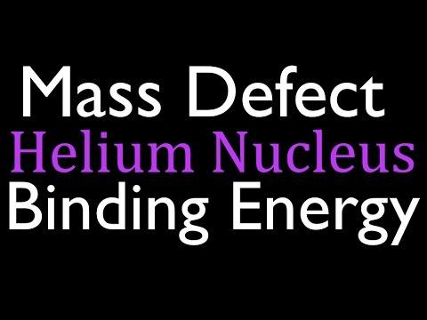 Mass Defect & Binding Energy (6 of 6), The Helium Nucleus