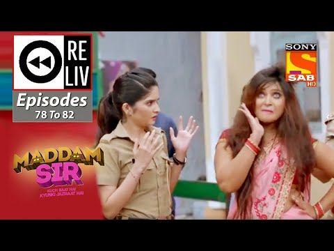 Weekly ReLIV - Maddam Sir - 28th September To 2nd October 2020 - Episodes 78 To 82