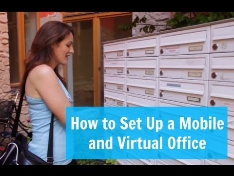 How to Set Up a Mobile and Virtual Office