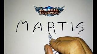 WOW,, cara menggambar MARTIS Mobile Legends dari kata MARTIS